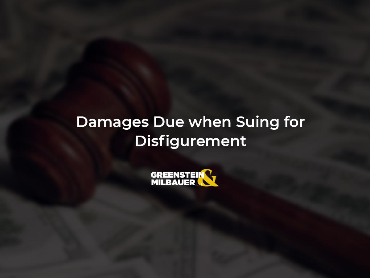 Damages Due When Suing for Disfigurement